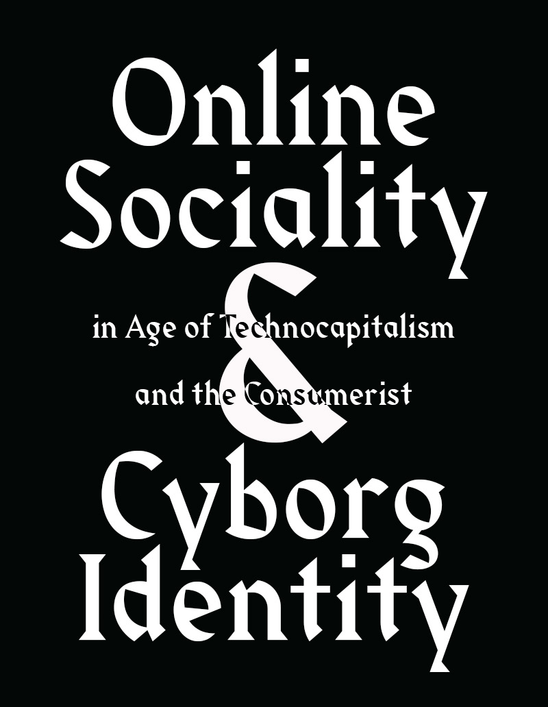 Online Sociality in the Age of Technocapitalism and